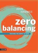 Hamwee, John - Zero Balancing: Touching the Energy of Bone - 9781848192348 - V9781848192348