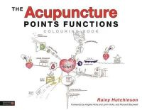 Hutchinson, Rainy - The Acupuncture Points Functions Colouring Book - 9781848192669 - V9781848192669