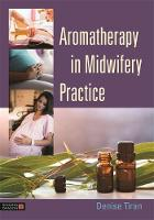 Tiran, Denise - Aromatherapy in Midwifery Practice - 9781848192881 - V9781848192881