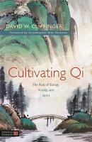 Clippinger, David W. - Cultivating Qi: The Root of Energy, Vitality, and Spirit - 9781848192911 - V9781848192911