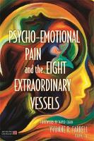 Farrell, Yvonne R. - Psycho-Emotional Pain and the Eight Extraordinary Vessels - 9781848192928 - V9781848192928