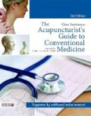Stephenson, Clare - The Acupuncturist's Guide to Conventional Medicine, Second Edition - 9781848193024 - V9781848193024