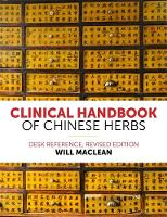 Maclean, Will - Clinical Handbook of Chinese Herbs: Desk Reference, Revised Edition - 9781848193420 - V9781848193420