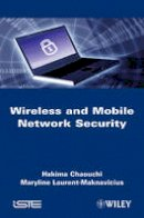Chaouchi, Hakima; Laurent-Maknavicius, Maryline - Wireless and Mobile Networks Security - 9781848211179 - V9781848211179