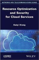 Xiong, Kaiqi - Resource Optimization and Security for Cloud Services - 9781848215993 - V9781848215993