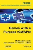 Lafourcade, Mathieu, Joubert, Alain, Le Brun, Nathalie - Games with a Purpose (GWAPS) (Focus Series in Cognitive Science and Knowledge Management) - 9781848218031 - V9781848218031