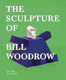Kelly, Julia, Wood, Jon - The Sculpture of Bill Woodrow - 9781848220607 - V9781848220607