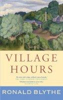 Blythe, Roland - Village Hours - 9781848252370 - V9781848252370