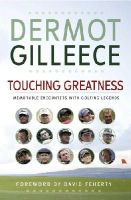 Gilleece, Dermot - Touching Greatness: Memorable Encounters With Golfing Legends - 9781848270350 - KAK0011247