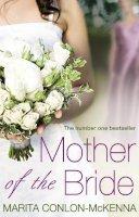 Conlon-McKenna, Marita - Mother of the Bride. Marita Conlon-McKenna - 9781848270381 - KTJ0008173