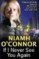 Niamh O'Connor (author) - If I Never See You Again - 9781848270725 - KRF0038098
