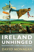 Monagan, David - Ireland Unhinged - 9781848271074 - KTM0001161
