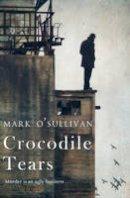 O'Sullivan, Mark - Crocodile Tears - 9781848271555 - KIN0034707