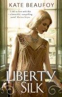 Beaufoy, Kate - Liberty Silk - 9781848271890 - KOC0016415