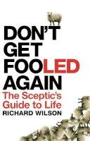 Wilson, Richard - Don't Get Fooled Again - 9781848310148 - V9781848310148
