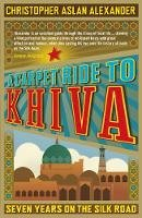 Alexander, Christopher Aslan - Carpet Ride to Khiva - 9781848311497 - V9781848311497