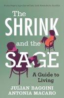 Baggini, Julian - The Shrink and the Sage: A Guide to Modern Dilemmas. Julian Baggini and Antonia Macaro - 9781848313774 - V9781848313774