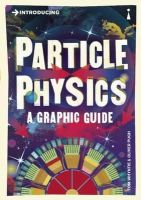 Whyntie, Tom - Introducing Particle Physics: A Graphic Guide - 9781848315891 - V9781848315891