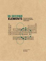 Scerri, Eric - 30-Second Elements: The 50 Most Significant Elements, Each Explained in Half a Minute - 9781848315945 - V9781848315945