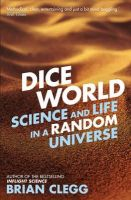 Clegg, Brian - Dice World - 9781848316522 - KSG0006592