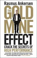 Ankersen, Rasmus - The Gold Mine Effect: Crack the Secrets of High Performance - 9781848317109 - V9781848317109