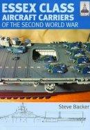 Backer, Steve - Essex Class Carriers of the Second World War - 9781848320185 - V9781848320185