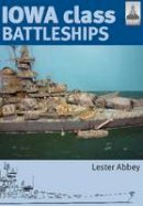 Lester, Abbey - Iowa Class Battleships - 9781848321113 - V9781848321113