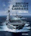 David Hobbs - British Aircraft Carriers - 9781848321380 - V9781848321380