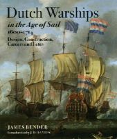 Bender, James - Dutch Warships in the Age of Sail, 1600-1714: Design, Construction, Careers, and Fates - 9781848321571 - V9781848321571