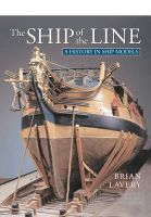 Lavery, Brian - The Ship of the Line: A History in Ship Models - 9781848322141 - V9781848322141