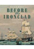 Brown, D. K. - Before the Ironclad: Warship Design and Development 1815 - 1860 - 9781848322585 - V9781848322585