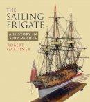 Gardiner, Robert - The Sailing Frigate - 9781848322950 - V9781848322950