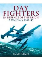 Caldwell, Donald L. - Day Fighters in Defence of the Reich - 9781848325258 - V9781848325258