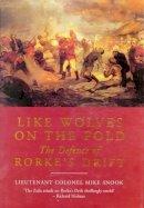 Snook, Lieut. Col. Mike - Like Wolves on the Fold - 9781848325838 - V9781848325838
