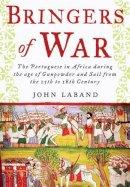 Laband, John - Bringers of War - 9781848326583 - V9781848326583