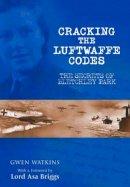 Watkins, Gwen - Cracking the Luftwaffe Codes - 9781848326828 - V9781848326828
