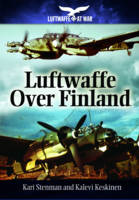 Stenman, Keshinen, Keshinen, Kalevi - Luftwaffe Over Finland (Luftwaffe at War) - 9781848327986 - V9781848327986