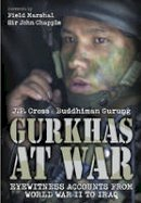 Cross, J. P. - Gurkhas at War - 9781848328174 - V9781848328174