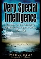 Beesley, Patrick - Very Special Intelligence: The Story of the Admiralty's Operational Intelligence Centre 1939-1945 - 9781848328211 - V9781848328211