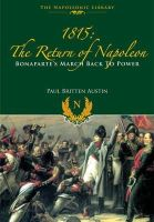 Britten Austin, Paul - 1815: The Return of Napoleon (Napoleonic Library) - 9781848328341 - V9781848328341