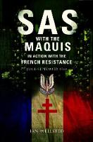 Wellsted, Ian - SAS: With the Maquis in Action with the French Resistance: June - September 1944 - 9781848328983 - V9781848328983