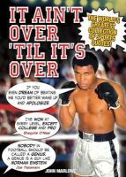 John Marlowe - It Ain't Over 'til it's Over: The World's Greatest Collection of Sports Quotes! - 9781848374522 - KRF0047768