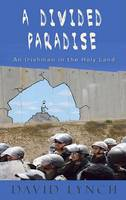 David Lynch - A Divided Paradise: An Irishman in the Holy Land - 9781848400139 - KNH0001530