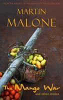 Malone, Martin - The Mango War:  And Other Stories - 9781848400351 - KNH0012199