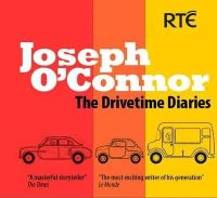 Joseph O'connor - The Drivetime Diaries - 9781848400849 - V9781848400849