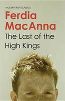 Ferdia Mac Anna - The Last of the High Kings (Modern Irish Classics) - 9781848401068 - 9781848401068