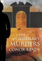 Conor Brady - A June of Ordinary Murders - 9781848401181 - V9781848401181