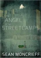 Sean Moncrieff - The Angel of the Streetlamps - 9781848401235 - 9781848401235