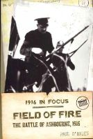 O'Brien, Paul - Field of Fire: The Battle of Ashbourne, 1916 (1916 in Focus) - 9781848401563 - V9781848401563