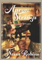 Nessas Robins - Apron Strings: Recipes from a Family Kitchen - 9781848402416 - V9781848402416